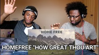 Home Free - How Great Thou Art (REACTION)