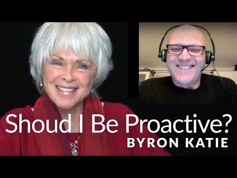 Xxx Mp4 Do You Need To Be Proactive In Life —The Work Of Byron Katie® 3gp Sex