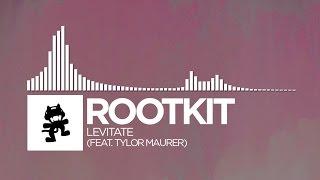Rootkit - Levitate (feat. Tylor Maurer) [Monstercat Release]