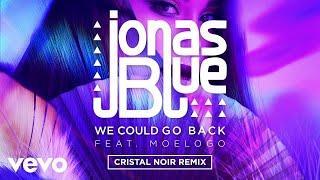 Jonas Blue - We Could Go Back (Cristal Noir Remix) ft. Moelogo