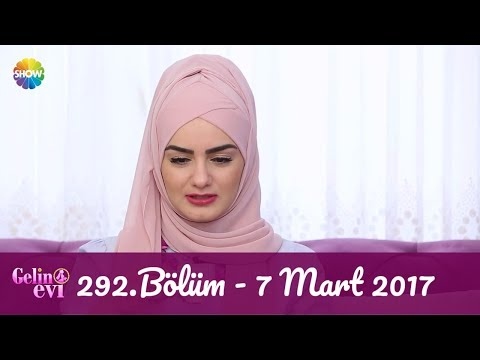 Gelin Evi 292.Bölüm   7 Mart 2017