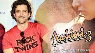 Hrithik Roshan Talks On AASHIQUI 3