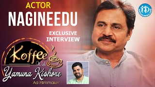 Actor Nagineedu Exclusive Interview || Koffee With Yamuna Kishore #5 || #317