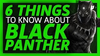 6 Things To Know About Black Panther!