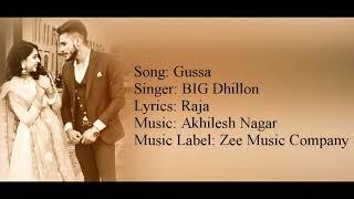 """""""GUSSA"""" Full Song With Lyrics ▪ BIG Dhillon ▪ Raja ▪ Akhilesh Nagar"""