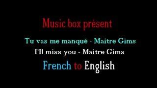 [LYRICS] TU VAS ME MANQUER - MAITRE GIMS [FRENCH TO ENGLISH]