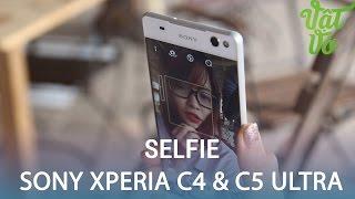 Vật Vờ| Đánh giá khả năng selfie của bộ đôi Sony Xperia C4 & C5 Ultra
