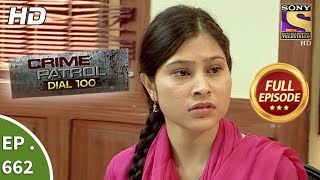 Crime Patrol Dial 100 - Ep 662 - Full Episode - 5th December, 2017