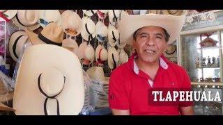 Tlapehuala Cuna del Sombrero Calentano - Tierra Caliente