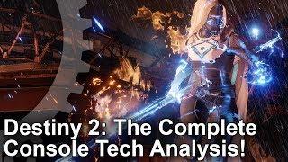 [4K] Destiny 2: The Complete Tech Analysis + PS4/ Pro/ Xbox One Comparison