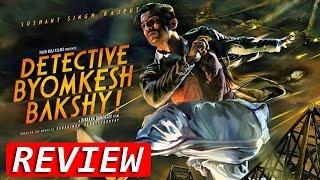 Detective Byomkesh Bakshy Movie Review | Sushant Singh Rajput, Swastika Mukherjee, Anand Tiwari