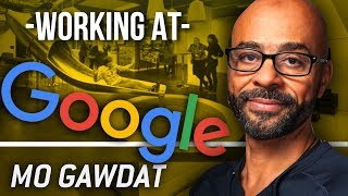 WORKING AT GOOGLE - Mo Gawdat talks about expanding Google worldwide