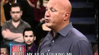 My Ex Is Stalking Me (The Steve Wilkos Show)