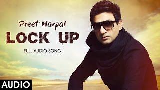Lock Up Audio - Preet Harpal - Yo Yo Honey Singh - Latest Punjabi Songs 2016