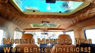 MODIFIED MAHINDRA THAR CRDe 4x4 Walkaround | BENTLEY Interiors in a JEEP with Sunroof