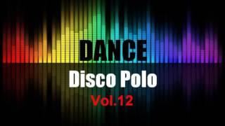 Disco Polo Dance Mix 2016 Vol. 12 (REMIX TOMMEK)