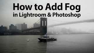 How to Add Fog in Lightroom and Photoshop
