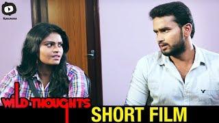 Wild Thoughts Telugu Short Film | Latest 2016 Telugu Short Films | Khelpedia