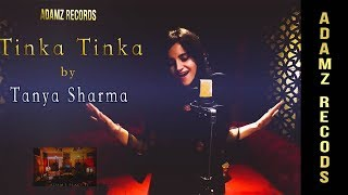 Tinka Tinka Zara Zara | Tanya sharma | Adamz records | cover song