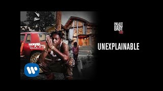 Kodak Black - Unexplainable [Official Audio]