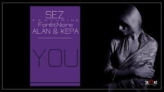 SEZ - YOU feat. ForêtNoire, ALAN & KEPA
