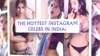 The hottest Instagram Celebs in India!