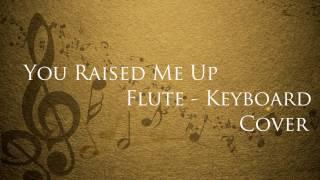 You Raised Me Up   Flute - Keyboard   Music Video   Adithya Rao   Glenn Alex