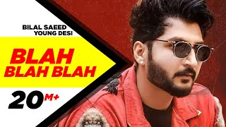 Blah Blah Blah ( Full Video ) | Bilal Saeed Ft. Young Desi | Latest Punjabi Song | Speed Records