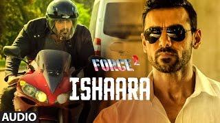 ISHAARA Full Audio | Force 2 | Amaal Mallik Armaan Malik | John Abraham, Sonakshi Sinha | T-Series