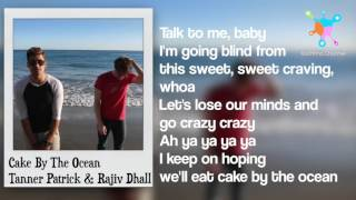 Cake By The Ocean - DNCE Lyrics (Tanner Patrick & Rajiv Dhall Cover)