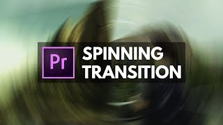Smooth SPIN + RADIAL Blur Transition in Premiere Pro