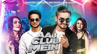 Aaj Club Mein (Full Song) | Kabeer | Nasha | Turban Hits | New Party Song