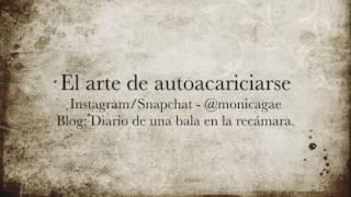 Mónica Gae - El arte de autoacariciarse.