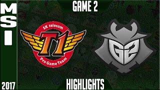 SKT T1 vs G2 Esports Highlights - MSI 2017, Mid Season Invitational Day 5 Groups - SKT vs G2