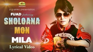 Sholo Ana Mon || by Fuad feat Mila | Bangla Song 2017 | Lyrical Video | ☢☢ EXCLUSIVE ☢☢