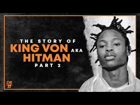 The Story Of King Von Aka Hitman Pt 2 4 Bodies & 3 Attempts within two months