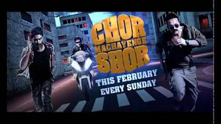 'Chor Machayenge Shor' every Sunday at 7PM only on Rishtey Cineplex
