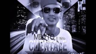 cuentale - milyto el niño - (prod by milyto el niño, chory dj y yacko narco)