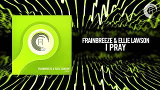 Frainbreeze & Ellie Lawson - I Pray [FULL] (RNM)