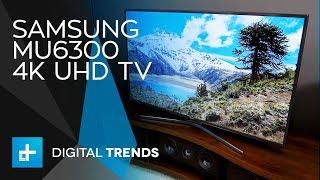 Samsung MU6300 4K UHD TV - Hands On Review