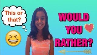 WOULD YOU RATHER.....? | Zeenia