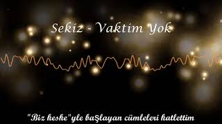 Sekiz - Vaktim Yok (Lyric Video) #vaktimyok