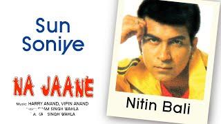 Sun Soniye - Na Jaane | Nitin Bali | Official Hindi Pop Song