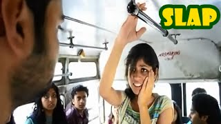 A Guy Slaps An Indian Girl In A Public Bus & teaches her a Lesson.