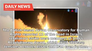 Daily News - Tensions Between Israel and Iran Rise Over Syria