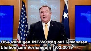 USA kündigen INF-Vertrag auf 6 Monaten bleiben zum Verhandeln 1.02.2019