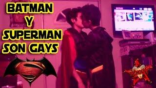 BATMAN Y SUPERMAN SON GAYS   FREAAK SHOOW