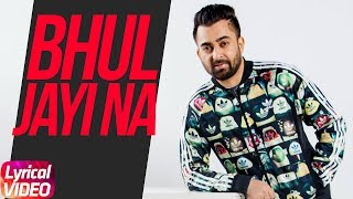 Bhul+Jayi+Na+%7C+Lyrical+Video+%7C+Sharry+Maan+%7C+Latest+Punjabi+Song+2018+%7C+Speed+Records