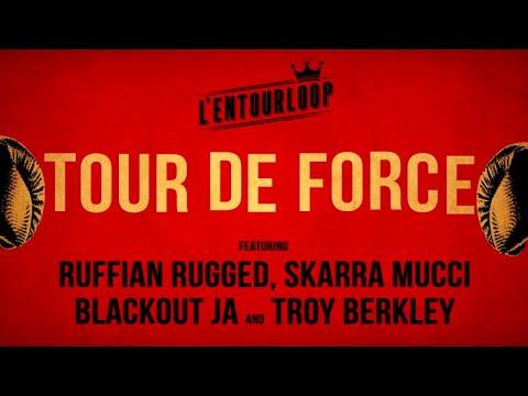 Xxx Mp4 L ENTOURLOOP Ft Skarra Mucci Ruffian Rugged Blackout Ja Troy Berkley Tour De Force 3gp Sex