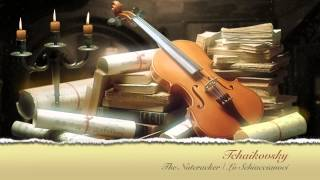 The Best of Tchaikovsky - The Nutcracker ( Lo Schiaccianoci ) FULL HD AUDIO (ONE HOUR)
